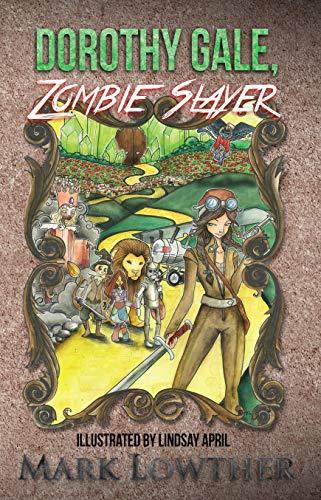 Dorothy Gale, Zombie Slayer (Zombie Slayer Series)]()
