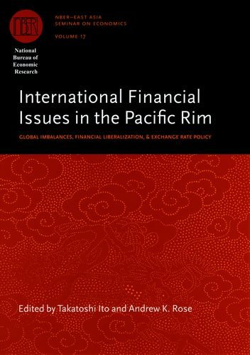 International Financial Issues in the Pacific Rim: Global Imbalances, Financial Liberalization, and Exchange Rate Policy (National Bureau of Economic Research East Asia Seminar on Economics) ebook