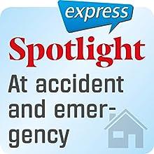 Spotlight express - Mein Alltag: Wortschatz-Training Englisch - Notaufnahme im Krankenhaus Hörbuch von  div. Gesprochen von:  div.