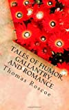 Tales of Humor, Gallantry, and Romance, Thomas Roscoe, 1494882124