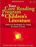 Your Core Reading Program and Children's Literature, Diane Barone and Suzette Youngs, 0545047072