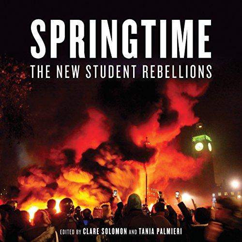 Springtime: The New Student Rebellions Clare Solomon