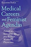 img - for Medical Careers and Feminist Agendas: American, Scandinavian and Russian Women Physicians (Social Institutions and Social Change Series) book / textbook / text book