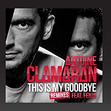 antoine clamaran this is my goodbye