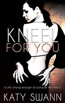 Kneel for You by [Swann, Katy]