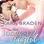 The Longest Night | Kara Braden