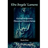 The Angels' Lament: Etched in Granite Historical Fiction Series - Book Two (Volume 2)