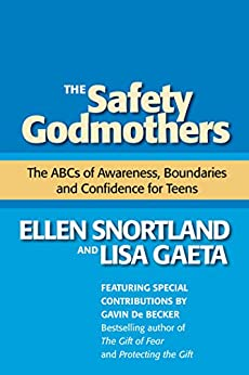 The Safety Godmothers: The ABCs of Awareness, Boundaries and Confidence for Teens by [Snortland, Ellen, Gaeta, Lisa]