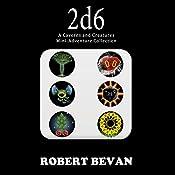 2d6 (Caverns and Creatures) | Robert Bevan