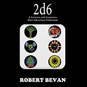 2d6 (Caverns and Creatures) Hörbuch