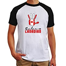 Canada relax I am Canadian Raglan T-Shirt