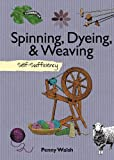 Spinning, Dyeing and Weaving, Penny Walsh, 1616080027