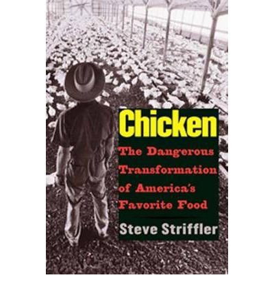 Chicken: The Dangerous Transformation of America's Favorite Food: 1st (First) Edition - Americas Favorite Food