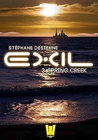 Exil, ép.3 : Spring Creek par Stéphane Desienne