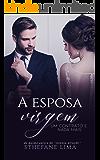 A Esposa Virgem: Um Contrato e Nada Mais (Portuguese Edition)