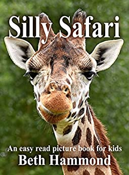 Silly Safari: An Easy Read Picture Book for Kids: Silly Easy Read Books for Kids by [Hammond, Beth]