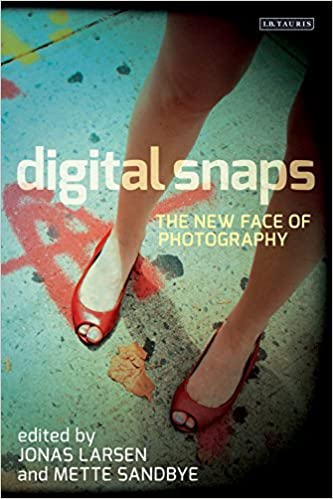 Download online Digital Snaps: The New Face of Photography (International Library of Visual Culture) PDF, azw (Kindle), ePub