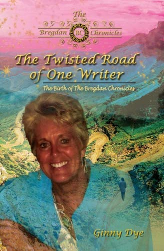 The Twisted Road Of One Writer (#13 in The Bregdan Chronicles Historical Fiction Series): The Birth of The Bregdan Chronicles (Volume 13)
