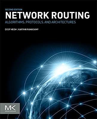 Network Routing, Second Edition: Algorithms, Protocols, and Architectures (The Morgan Kaufmann Series in Networking)