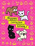 Puppies Kittens: Fun Activity Coloring Book For Dog