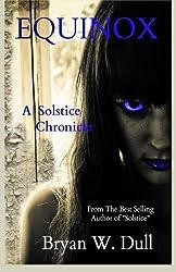 Equinox (The Solstice Chronicles) (Volume 2)