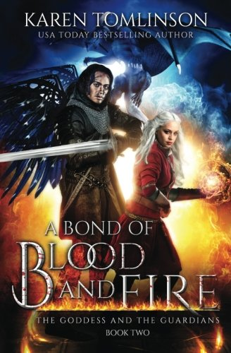 - A Bond of Blood and Fire (The Goddess and the Guardians)