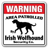 Irish Wolfhound Security Sign | Indoor/Outdoor | Funny Home Décor for Garages, Living Rooms, Bedroom, Offices | SignMission Area Patrolled Dog Watch Guard Lover Owner Pet Sign Wall Plaque Decoration