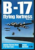 B-17 Flying Fortress, William N. Hess, 0345239717
