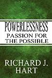 Powerlessness, Richard J. Hart, 1448957281
