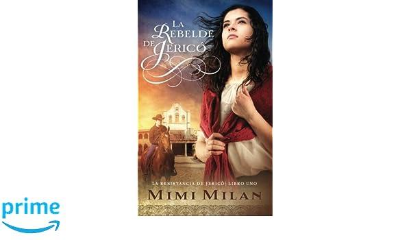La Rebelde de Jerico (La Resistancia de Jerico) (Volume 1) (Spanish Edition): Mimi Milan: 9780996435338: Amazon.com: Books