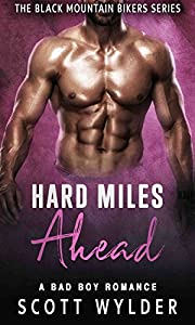 Hard Miles Ahead: A Bad Boy Romance (The Black Mountain Bikers Series Book 4)