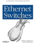 Ethernet Switches, Charles E. Spurgeon and Joann Zimmerman, 1449367305