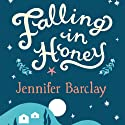 Falling in Honey: Life and Love on a Greek Island Hörbuch von Jennifer Barclay Gesprochen von: Lucy Price-Lewis