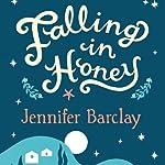 Falling in Honey: Life and Love on a Greek Island   Jennifer Barclay
