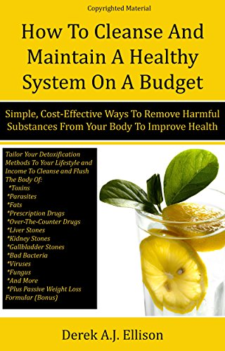How To Cleanse and Maintain A Healthy System On A Budget: Simple ...