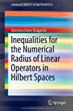 Inequalities for the Numerical Radius of Linear Operators in Hilbert Spaces, Dragomir, Silvestru Sever, 3319014471