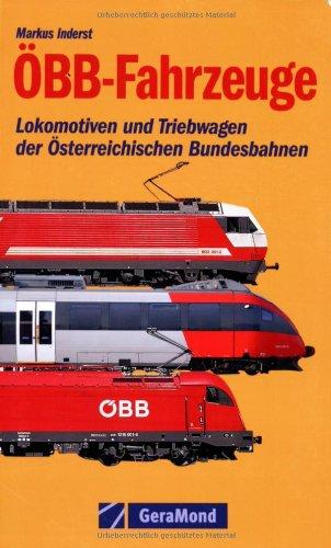 ÖBB-Fahrzeuge: Lokomotiven und Triebwagen der Österreichischen Bundesbahnen