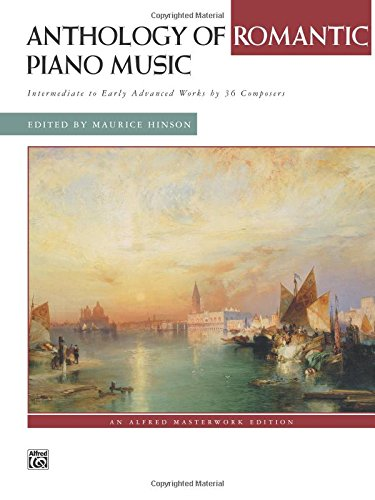 Download Anthology of Romantic Piano Music: Intermediate to Early Advanced Works by 36 Composers, Comb Bound Book (Alfred Masterwork Edition) ebook