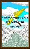 Spirit of the Eagle: The Awakening