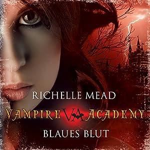 Blaues Blut (Vampire Academy 2) Hörbuch