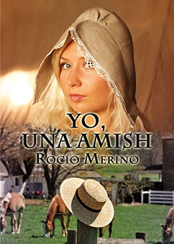 Descargar Libro Yo, Una Amish Rocío Merino Fernández