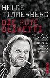 Die rote Olivetti: Mein ziemlich wildes Leben zwischen Bielefeld, Havanna und dem Himalaja