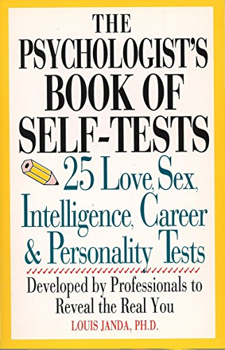 The Psychologist's Book Of Self-Tests: 25 Love, Sex, Intelligence, Career, And Personality Tests Developed By Profession