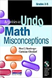 Activities to Undo Math Misconceptions, Grades 3-5