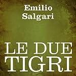 Le due tigri | Emilio Salgari