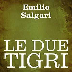 Le due tigri Hörbuch
