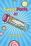 Sweet Farts, Raymond Bean, 161218250X