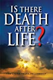 Is There Death after Life?, John A. Lynn and Mark H. Graeser, 0984837442