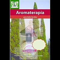 Aromaterapia para Todos los Días (FULTENA (Fundación Latinoamericana de Terapias Naturales nº 1)