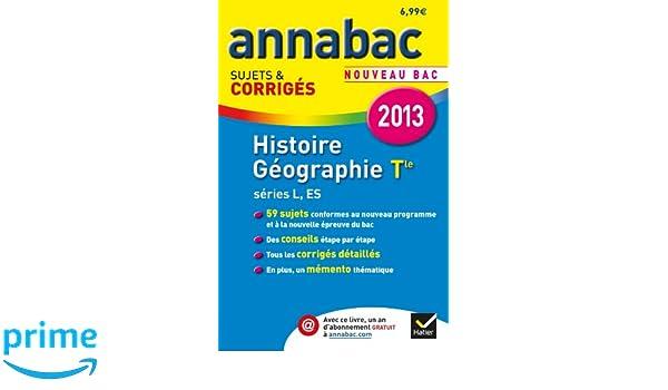 Annales Annabac 2013 Histoire-Géographie Tle L,ES: Sujets et corrigés du bac Histoire et Géographie - Terminale L, ES: Amazon.es: Christophe Clavel, ...